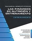 The Muscle and Strength Pyramid: Entrenamiento: 2 (Las Pirámides de Nutrición y Entrenamiento)