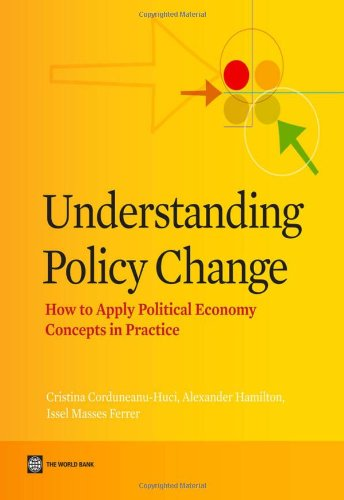 Understanding Policy Change: How to Apply Political Economy Concepts in Practice