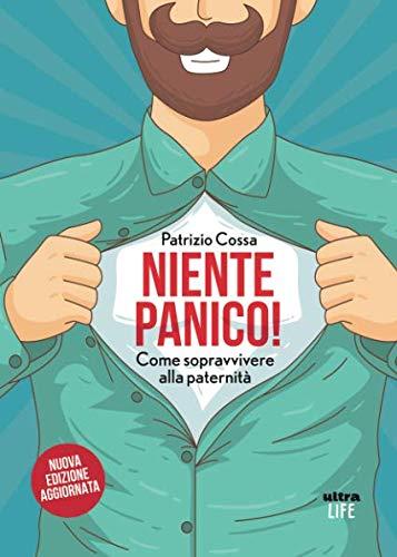 Niente Panico. Come sopravvivere alla paternità