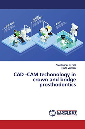 CAD -CAM techonology in crown and bridge prosthodontics