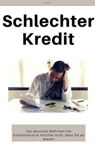 Schlechter Kredit: Die absolute Wahrheit Die Kreditindustrie möchte nicht, dass Sie es wissen