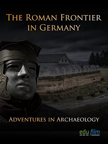Adventures in Archaeology - The Roman Frontier in Germany