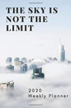 2020 Weekly Planner: The Sky Is Not The Limit * Nifty Motivational Organizer ... To Do's and More