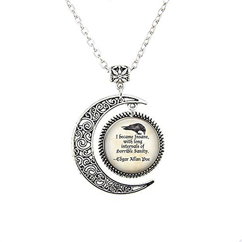 Edgar Allan Poe Moon Necklace - I Became Insane with Long intervals of Horrible Sanity - Quoth The Raven - Edgar Allan Poe Quote - Literature
