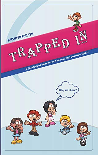 Trapped IN...: A journey of unexpected events and positive spins! (English Edition)