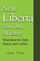 New Liberia from Old, A History