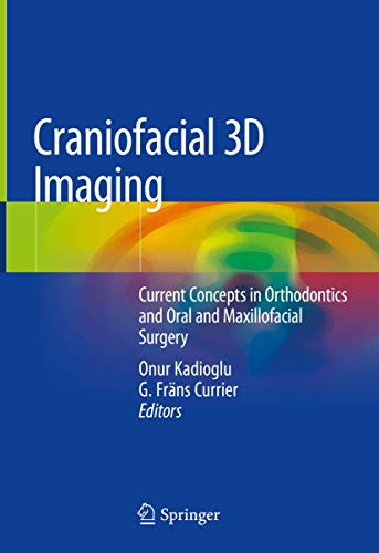 Craniofacial 3D Imaging: Current Concepts in Orthodontics and Oral and Maxillofacial Surgery