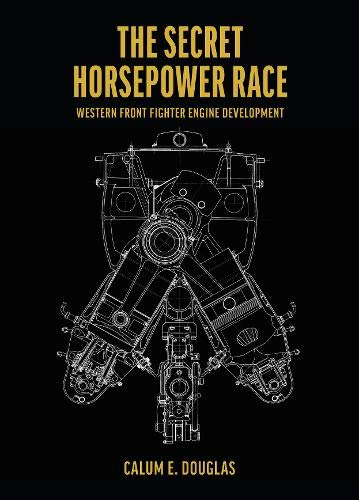 The Secret Horsepower Race: Western Front Fighter Engine Development - Special edition DB 601