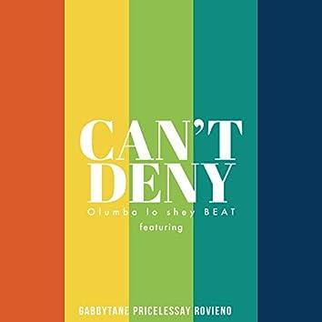 Can't Deny (feat. Gabbytane, Pricelessay & Rovieno)