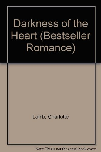 Darkness of the Heart (Bestseller Romance S.) 0263776239 Book Cover