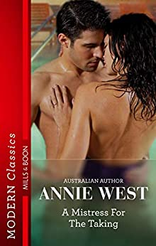 A Mistress For The Taking (Mistress to a Millionaire Book 28) by [Annie West]