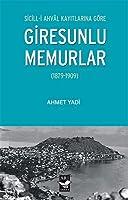 Sicill-i Ahval Kayitlarina Göre Giresunlu Memurlar (1879-1909)