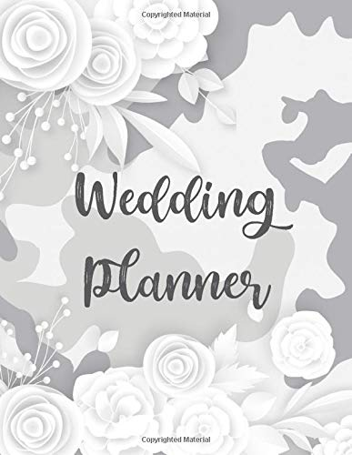 Camouflage Wedding Planner and Organizer: White Camo Bride's Planning Book to help you plan the PERFECT day! Checklists, Invitation Lists, Gift ... pages and more! (Camo Wedding Planners)