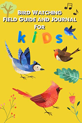 Bird Watching Field Guide and Journal for Kids