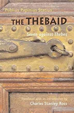 [The Thebaid: Seven Against Thebes] (By: Publius Papinius Statius) [published: January, 2005]