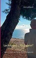 Lockdown! ... Und dann?: Leben in Zeiten von Corona - Ein Erfahrungsbericht