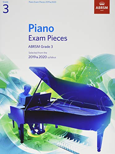 Piano Exam Pieces 2019 & 2020, ABRSM Grade 3: Selected from the 2019 & 2020 syllabus (ABRSM Exam Pieces)