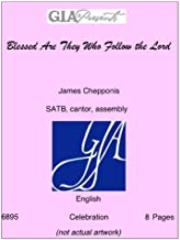 Blessed Are They Who Follow the Lord-- James Chepponis-SATB, cantor, assembly