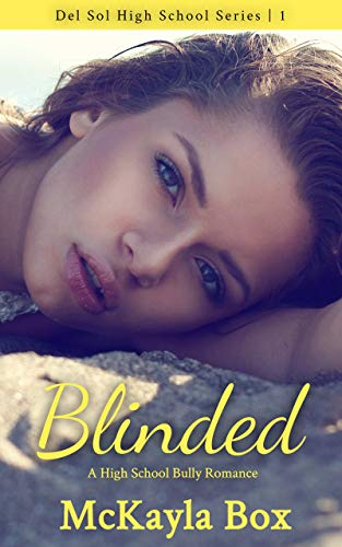Blinded: A High School Bully Romance (Del Sol High Book 1) (English Edition)