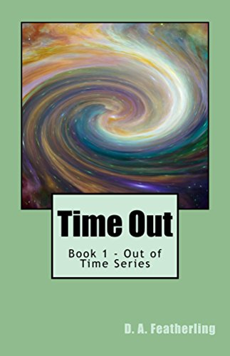 Book: Time Out (Out of Time Series Book 1) by D. A. Featherling