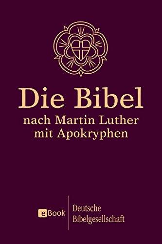 Die Bibel nach Martin Luther: Mit Apokryphen; EPUB-Ausgabe für E-Book-Reader