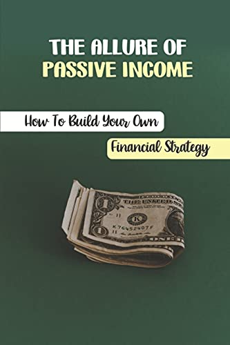 The Allure Of Passive Income: How To Build Your Own Financial Strategy: Avoiding Snake Oil