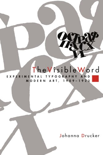The Visible Word: Experimental Typography and Modern Art, 1909-1923: Experimental Typography and Modern Art, 1909-23