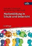 Medienbildung in Schule und Unterricht: Grundlagen und Beispiele - Gerhard Tulodziecki