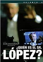 ¿Quien es el Señor López? Volumen 2