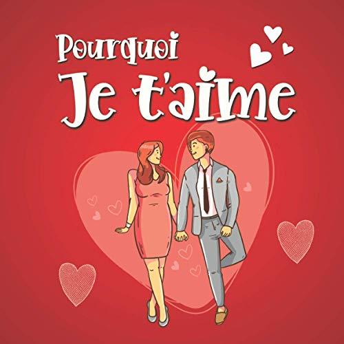 Pourquoi je t'aime: livre couple à remplir pour cadeau original et personnalisé - Homme Femme Saint-Valentin Mariage - Coupons amoureux à compléter