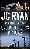 Under The Pope's Windows: A Rex Dalton Thriller