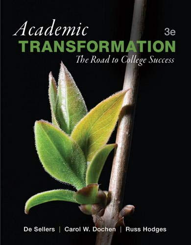 Compare Textbook Prices for Academic Transformation: The Road to College Success Mystudentsuccesslab 3 Edition ISBN 9780321885722 by Sellers Ph.D., De,Dochen Ph.D., Carol,Hodges Ed.D., Russ
