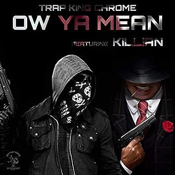 Ow Ya Mean (feat. Killian)