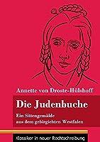 Die Judenbuche: Ein Sittengemaelde aus dem gebirgichten Westfalen (Band 133, Klassiker in neuer Rechtschreibung)