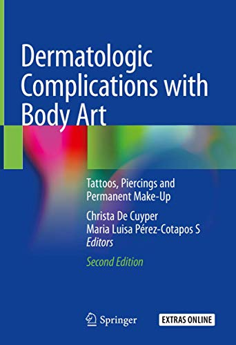 Compare Textbook Prices for Dermatologic Complications with Body Art: Tattoos, Piercings and Permanent Make-Up 2nd ed. 2018 Edition ISBN 9783319770970 by De Cuyper, Christa,Pérez-Cotapos S, Maria Luisa