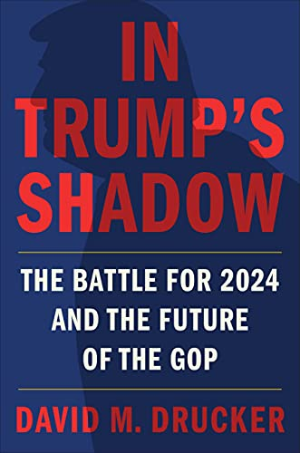 In Trump's Shadow: The Battle for 2024 and the Future of the GOP