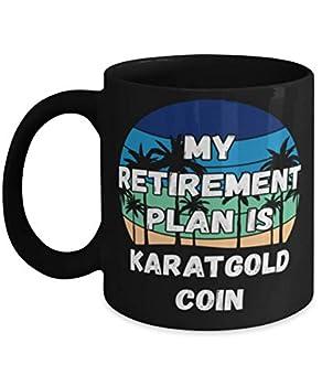 My Retireman Plan is Karatgold Coin Coffee Mug 11oz black