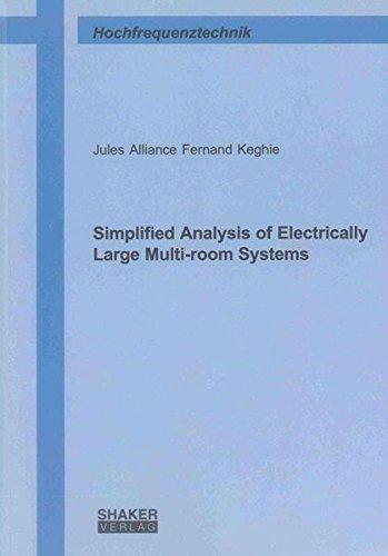 Simplified Analysis of Electrically Large Multi-room Systems (Berichte aus der Hochfrequenztechnik)