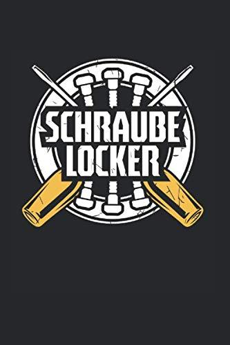 Schraube Locker: Notizbuch, Journal, Tagebuch, 120 Seiten, ca. DIN A5, liniert