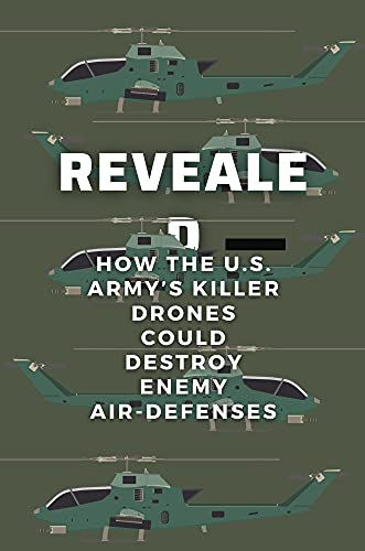 Revealed: How The U.S. Army's Killer Drones Could Destroy Enemy Air-Defenses: Us Super Aircraft (English Edition)