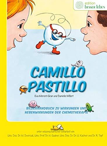 Camillo Pastillo: Bilderhandbuch zu Wirkung und Nebenwirkungen von Chemotherapien: Bilderhandbuch zu Wirkungen und Nebenwirkungen der Chemotherapie