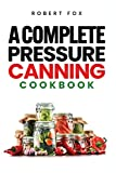 Best Canning Books - A Complete Pressure Canning Cookbook: Stockpile Unlimited Supply Review