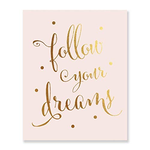 DIGIBUDDHA Follow Your Dreams Gold Foil on Blush Pink Matte Paper Decor Wall Art Print Inspirational Motivational Quote Metallic Poster 8 inches x 10 inches C45