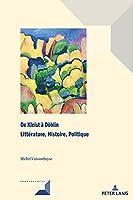 de Kleist À Doeblin: Littérature, Histoire, Politique (Convergences)