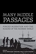 Many Middle Passages: Forced Migration and the Making of the Modern World (Volume 5)