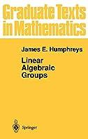 Linear Algebraic Groups (Graduate Texts in Mathematics (21))