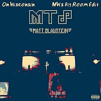 On Wisconsin (MW's Big Room Edit)