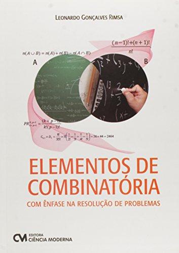 Elementos de Combinatória. Com Ênfase na Resolução de Problemas