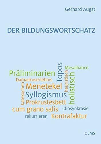 Der Bildungswortschatz: Darstellung und Wörterverzeichnis.: Darstellung und Wrterverzeichnis.