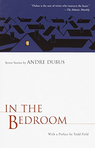 Compare Textbook Prices for In the Bedroom Media tie-in Edition ISBN 9781400030774 by Dubus, Andre